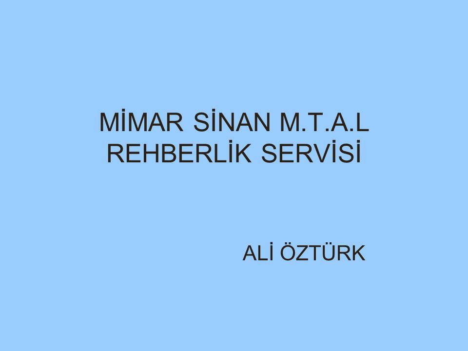 MİMAR SİNAN M.T.A.L REHBERLİK SERVİSİ ALİ ÖZTÜRK