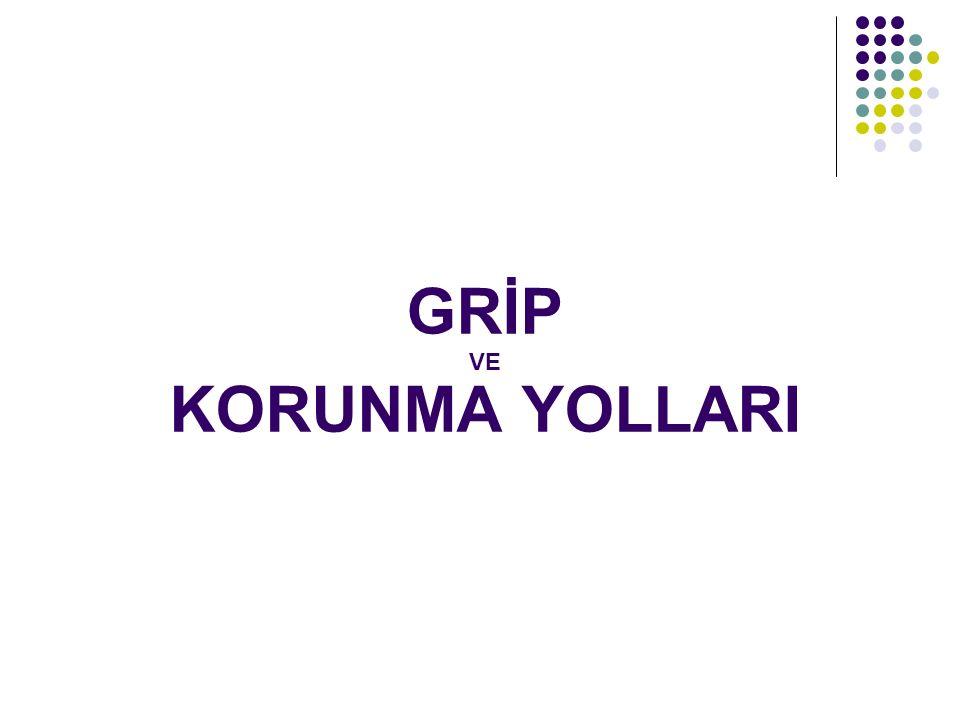 GRİP VE KORUNMA YOLLARI