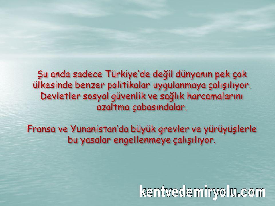Şu anda sadece Türkiye'de değil dünyanın pek çok ülkesinde benzer politikalar uygulanmaya çalışılıyor.