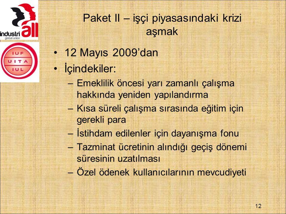 12 Paket II – işçi piyasasındaki krizi aşmak 12 Mayıs 2009'dan İçindekiler: –Emeklilik öncesi yarı zamanlı çalışma hakkında yeniden yapılandırma –Kısa