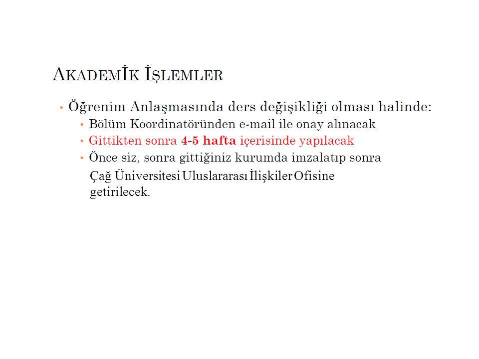 Çağ Üniversitesi Uluslararası İlişkiler Ofisine getirilecek.