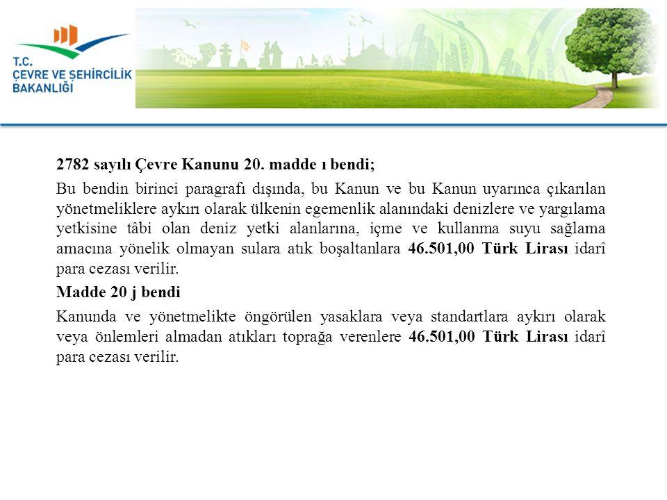 2782 sayılı Çevre Kanunu 20.