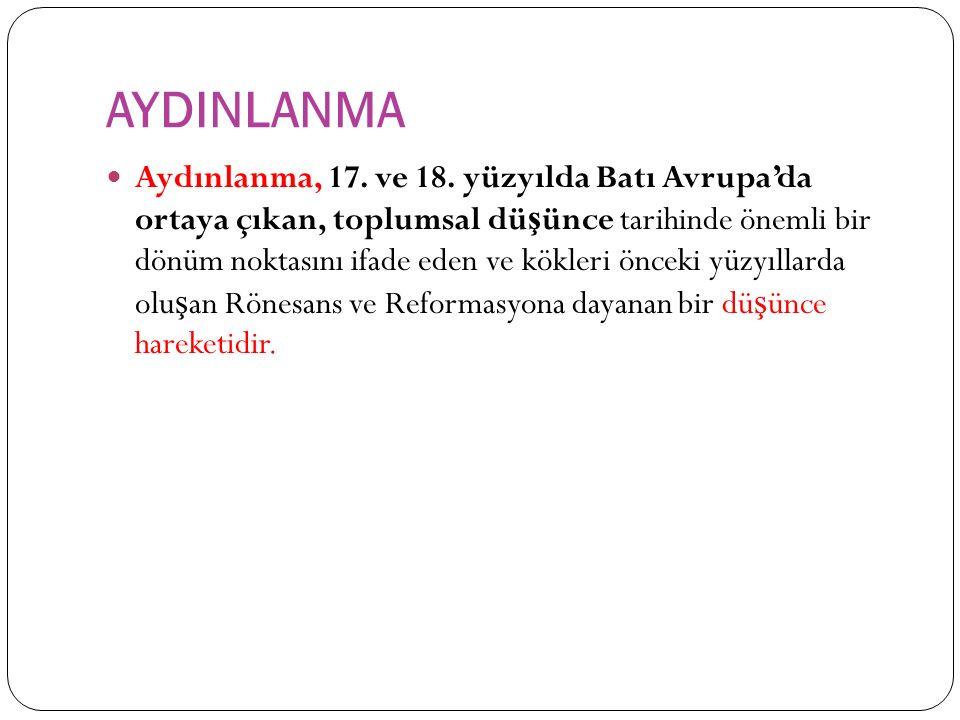 AYDINLANMA Aydınlanma, 17. ve 18.