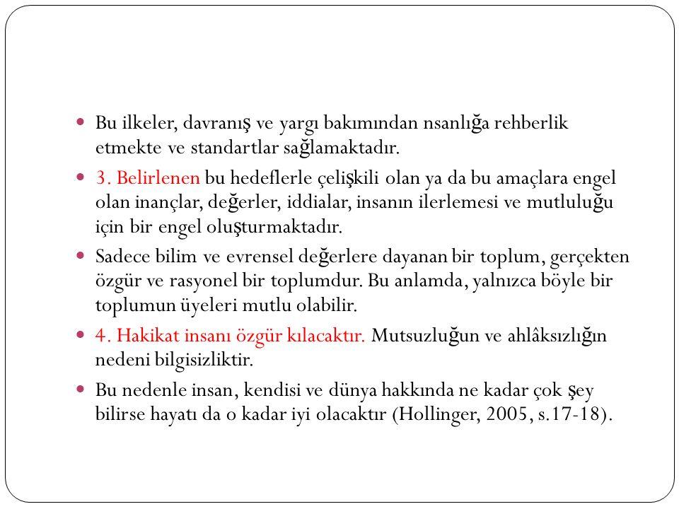 Bu ilkeler, davranı ş ve yargı bakımından nsanlı ğ a rehberlik etmekte ve standartlar sa ğ lamaktadır.