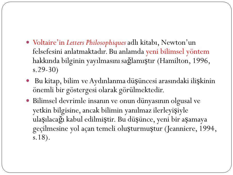 Voltaire'in Letters Philosophiques adlı kitabı, Newton'un felsefesini anlatmaktadır.