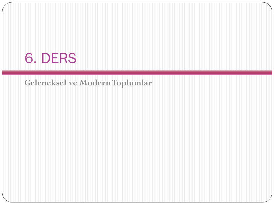 6. DERS Geleneksel ve Modern Toplumlar