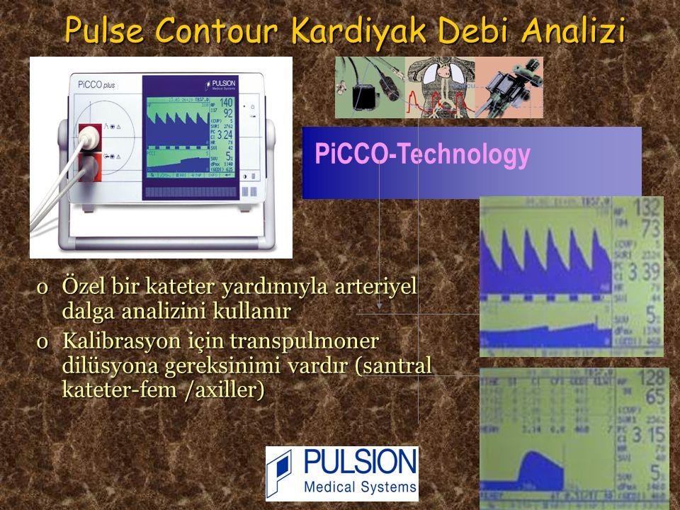 37 PiCCO-Technology oÖzel bir kateter yardımıyla arteriyel dalga analizini kullanır oKalibrasyon için transpulmoner dilüsyona gereksinimi vardır (sant