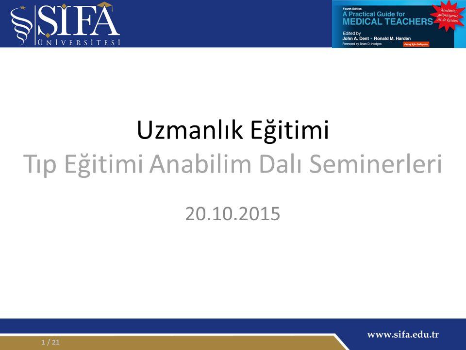Uzmanlık Eğitimi Tıp Eğitimi Anabilim Dalı Seminerleri 20.10.2015 / 211