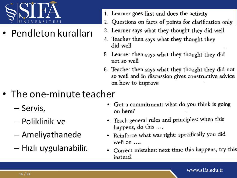 Pendleton kuralları The one-minute teacher – Servis, – Poliklinik ve – Ameliyathanede – Hızlı uygulanabilir.