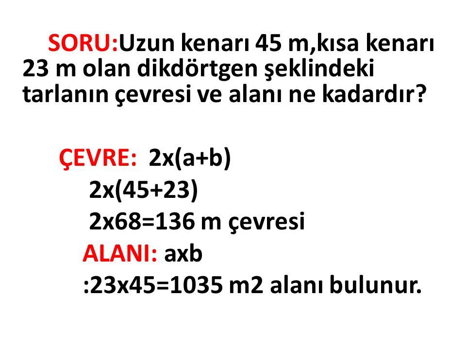 Dikdörtgenin alanını bulmak için ALAN= Uzun kenar x kısa kenar ALAN= a x b veya ALAN= Taban x Yükseklik şeklinde de bulunabilir.