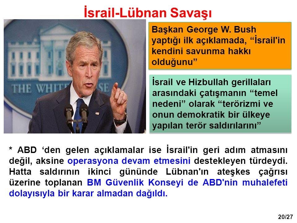 * ABD 'den gelen açıklamalar ise İsrail in geri adım atmasını değil, aksine operasyona devam etmesini destekleyen türdeydi.