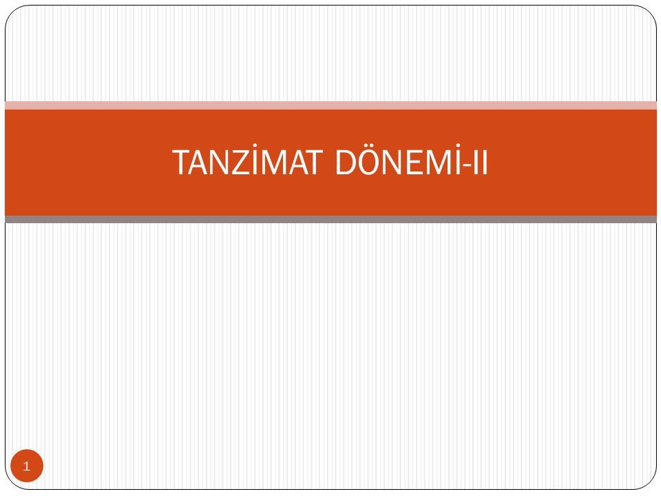TANZİMAT DÖNEMİ-II 1
