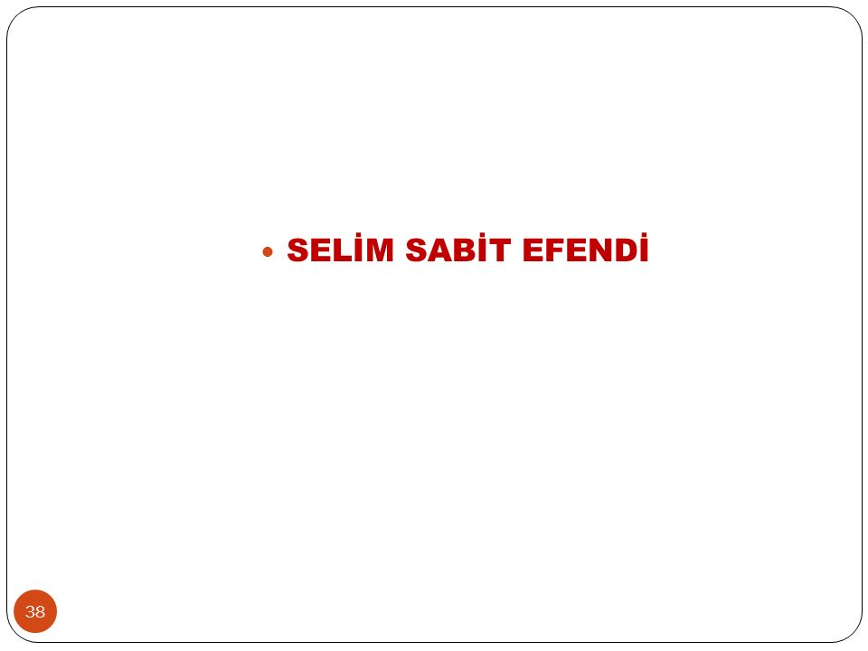 SELİM SABİT EFENDİ 38