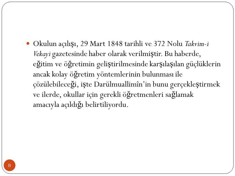 1869da Maarif-i Umumiye Nizamnamesinde mükemmel ö ğ retmenler yeti ş tirmek için Rü ş diye- İ dadiye-Sultaniye ş ubelerinden olu ş an büyük bir Darülmullimin kurulaca ğ ı ifade edilmi ş tir.