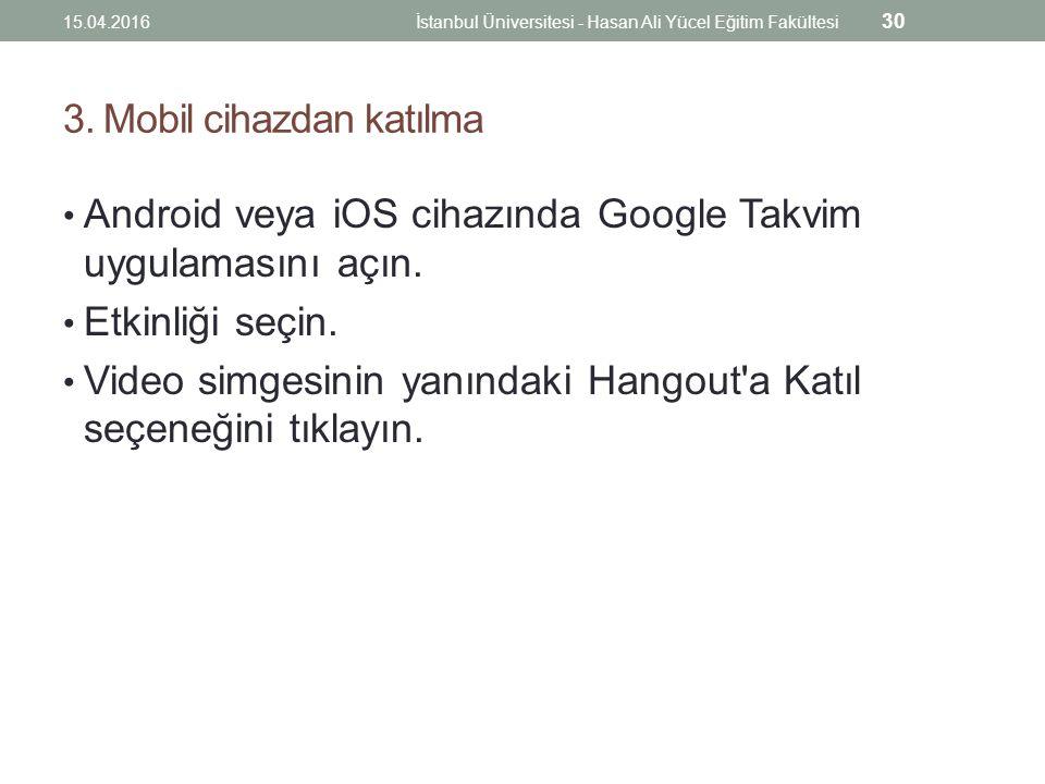 3.Mobil cihazdan katılma Android veya iOS cihazında Google Takvim uygulamasını açın.