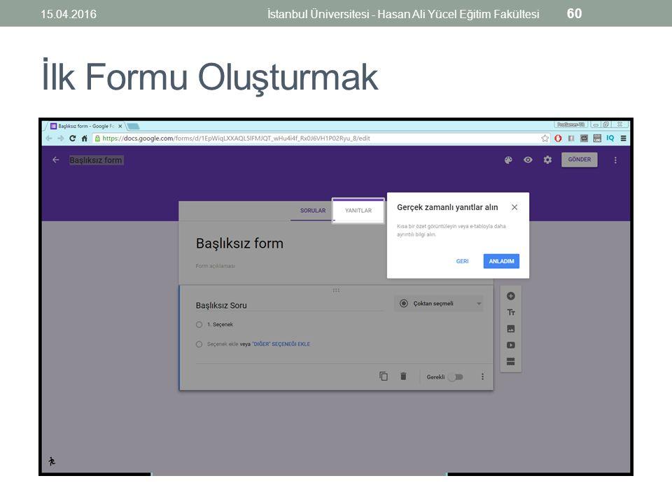 İlk Formu Oluşturmak 15.04.2016İstanbul Üniversitesi - Hasan Ali Yücel Eğitim Fakültesi 60