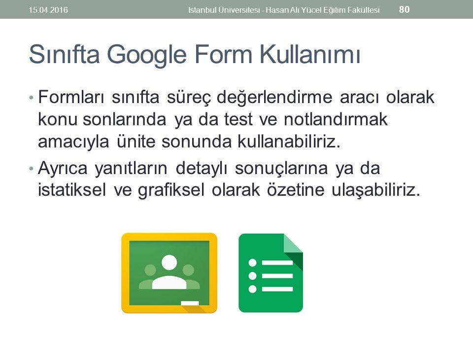 Sınıfta Google Form Kullanımı Formları sınıfta süreç değerlendirme aracı olarak konu sonlarında ya da test ve notlandırmak amacıyla ünite sonunda kullanabiliriz.