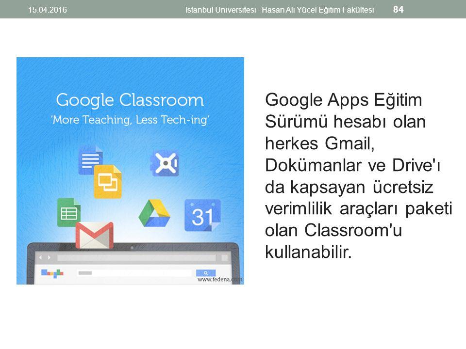 Google Apps Eğitim Sürümü hesabı olan herkes Gmail, Dokümanlar ve Drive ı da kapsayan ücretsiz verimlilik araçları paketi olan Classroom u kullanabilir.