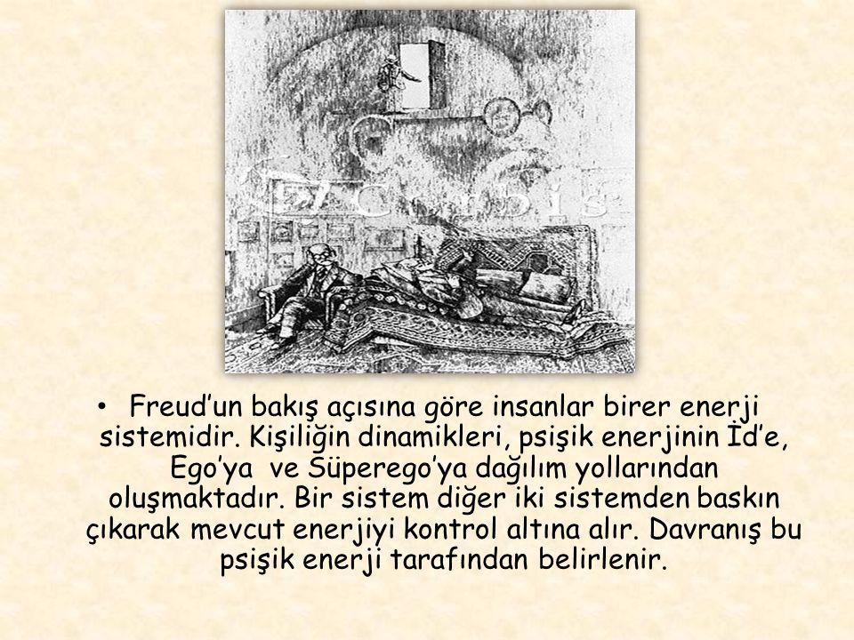 Freud'un bakış açısına göre insanlar birer enerji sistemidir.