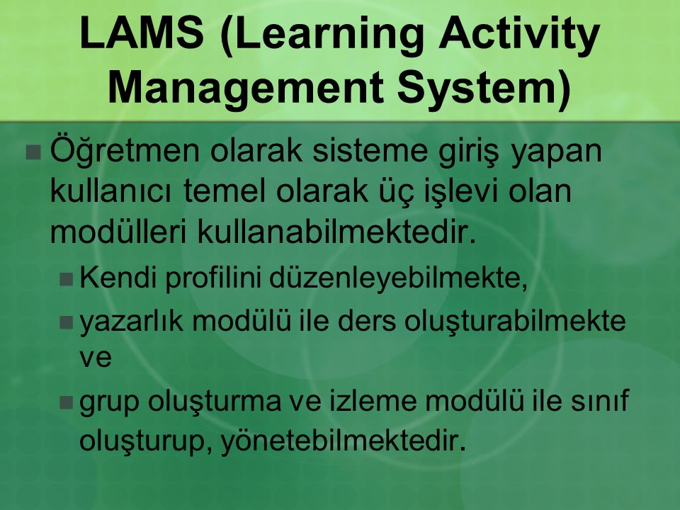 LAMS (Learning Activity Management System) Öğretmen olarak sisteme giriş yapan kullanıcı temel olarak üç işlevi olan modülleri kullanabilmektedir. Ken