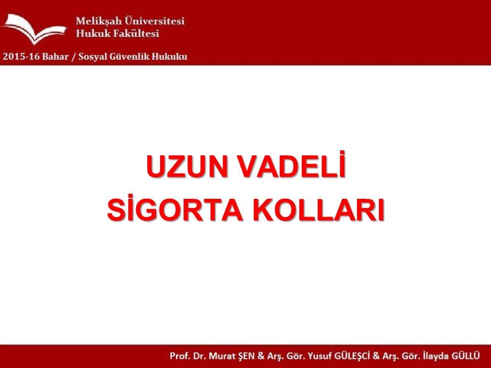 Uzun Vadeli Sigorta Kolları Maluliyet sigortası m.