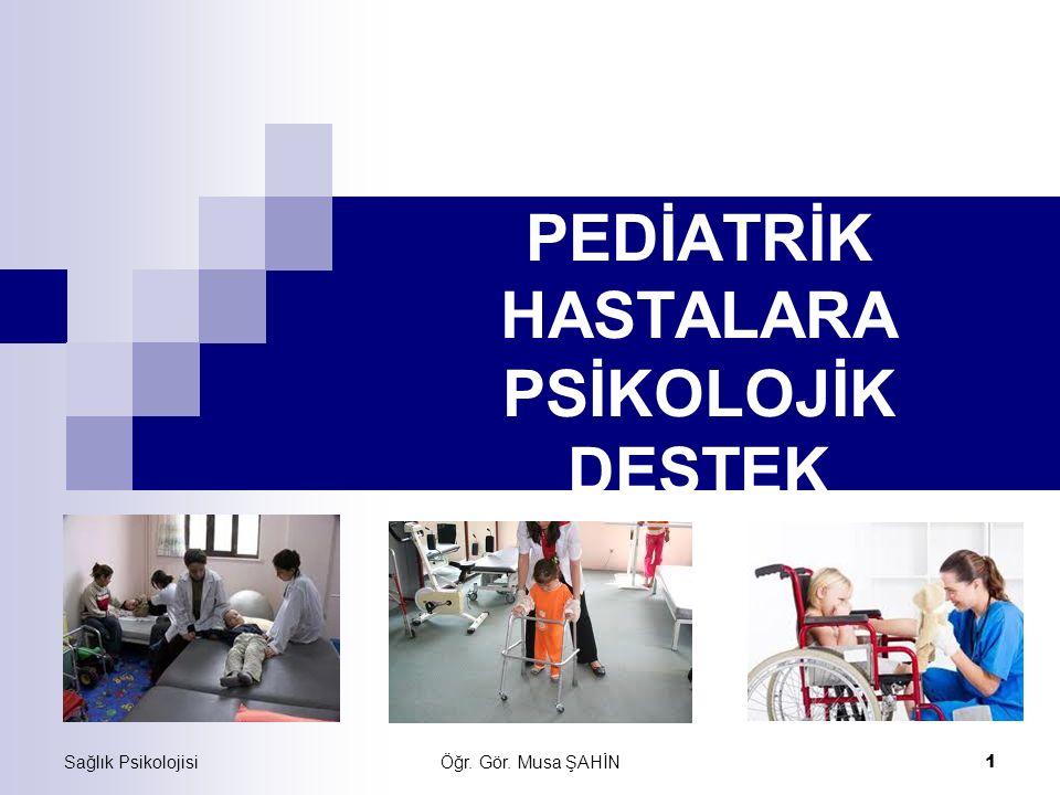 Öğr.Gör. Musa ŞAHİN 12 Sağlık Psikolojisi 3-5 yaş grubu hastalarda ağrı ve acı korkusu görülür.