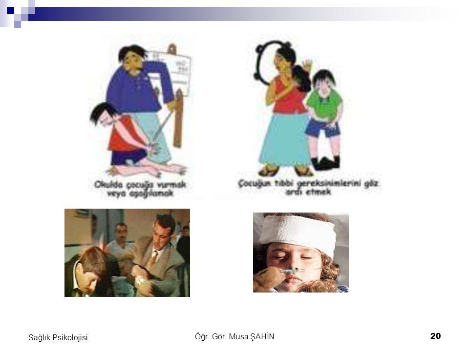 Öğr. Gör. Musa ŞAHİN 20 Sağlık Psikolojisi