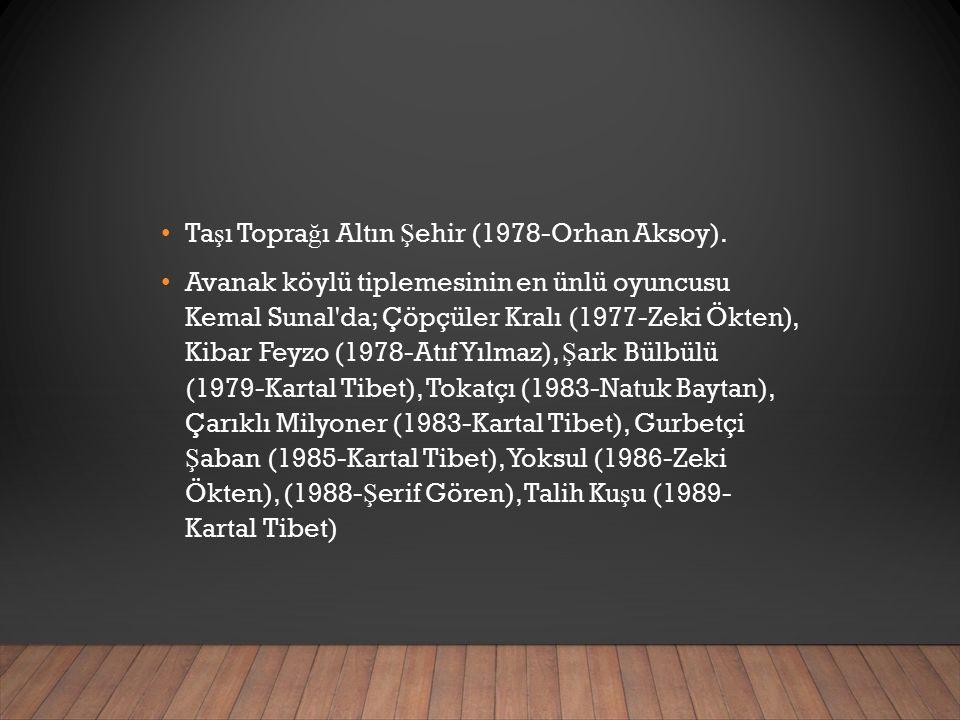 Ta ş ı Topra ğ ı Altın Ş ehir (1978-Orhan Aksoy).