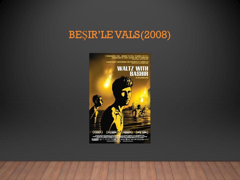 BE Ş IR'LE VALS(2008)