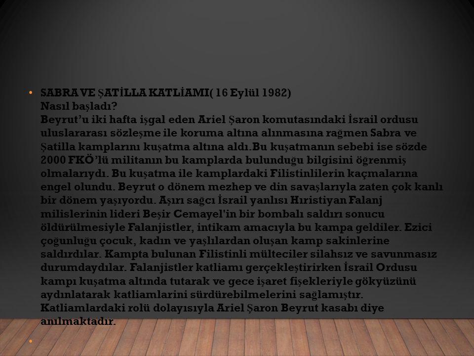 SABRA VE Ş AT İ LLA KATL İ AMI( 16 Eylül 1982) Nasıl ba ş ladı.