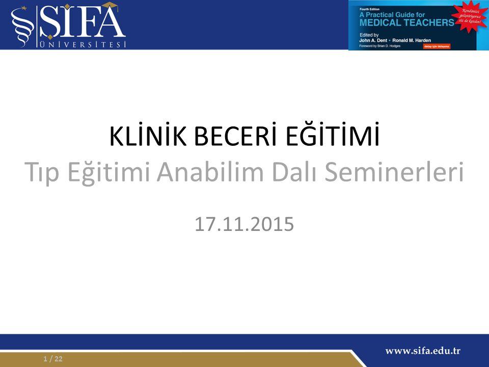 KLİNİK BECERİ EĞİTİMİ Tıp Eğitimi Anabilim Dalı Seminerleri 17.11.2015 / 221