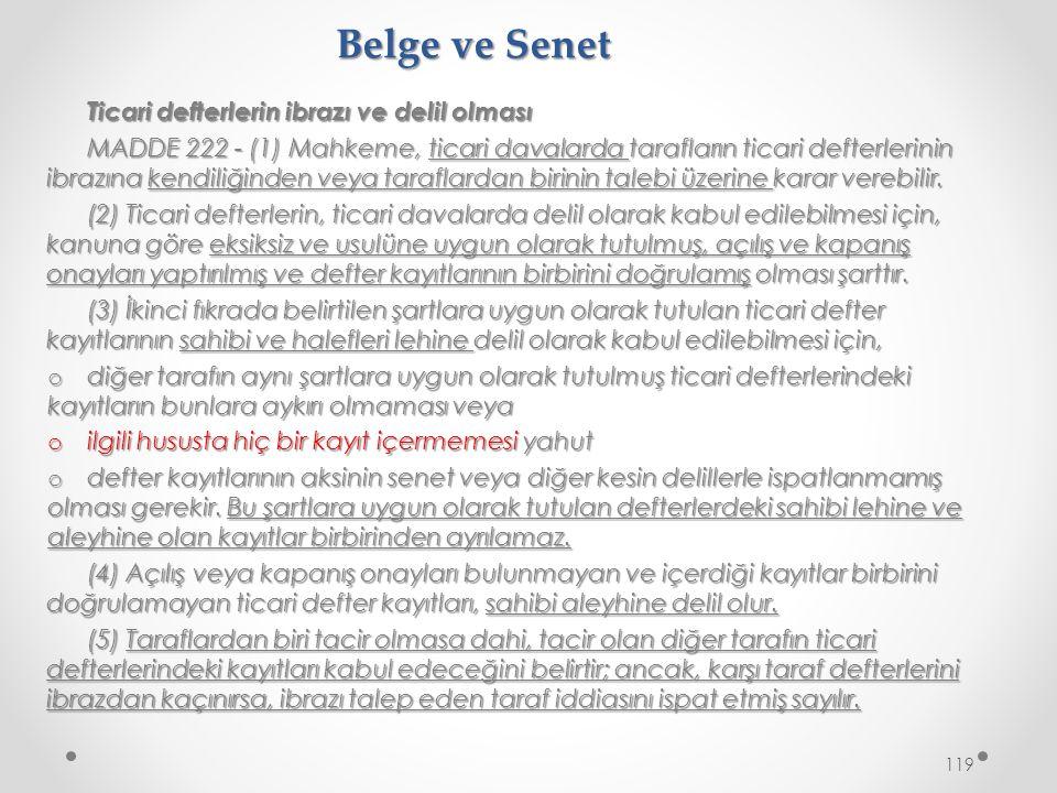 Belge ve Senet Ticari defterlerin ibrazı ve delil olması MADDE 222 - (1) Mahkeme, ticari davalarda tarafların ticari defterlerinin ibrazına kendiliğinden veya taraflardan birinin talebi üzerine karar verebilir.