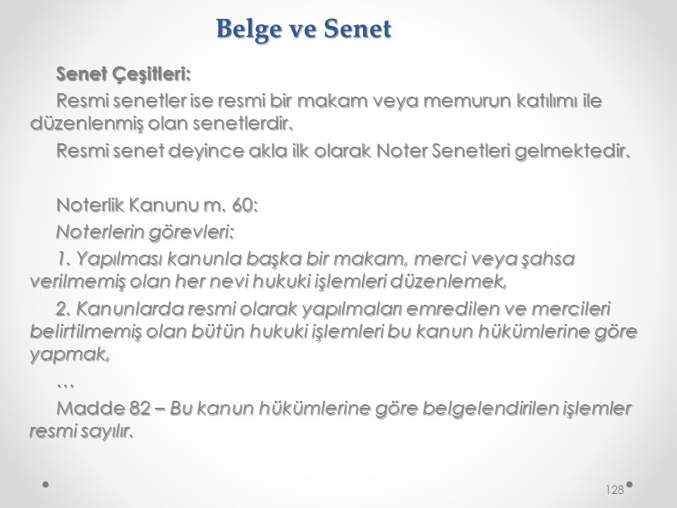 Belge ve Senet Senet Çeşitleri: Resmi senetler ise resmi bir makam veya memurun katılımı ile düzenlenmiş olan senetlerdir.
