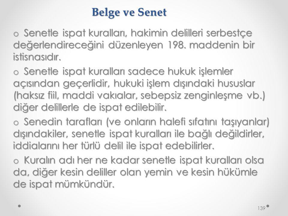 Belge ve Senet o Senetle ispat kuralları, hakimin delilleri serbestçe değerlendireceğini düzenleyen 198.