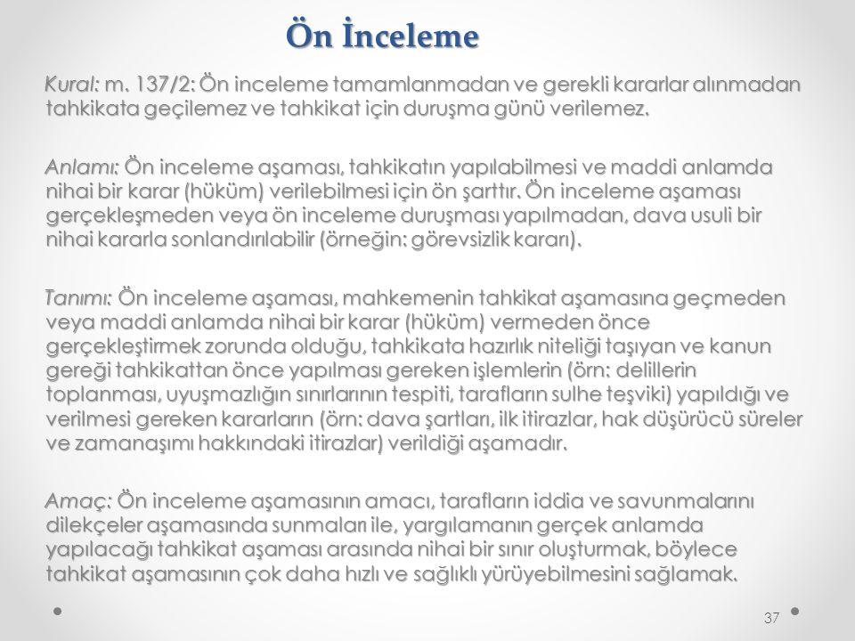 Ön İnceleme Kural: m.