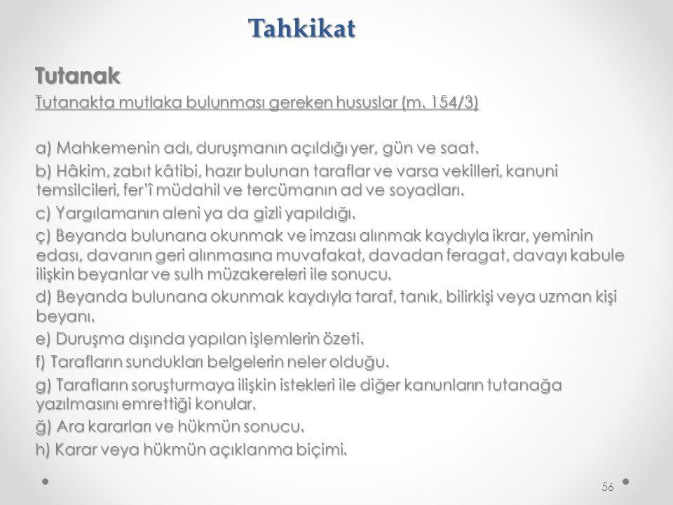 Tahkikat Tutanak Tutanakta mutlaka bulunması gereken hususlar (m.