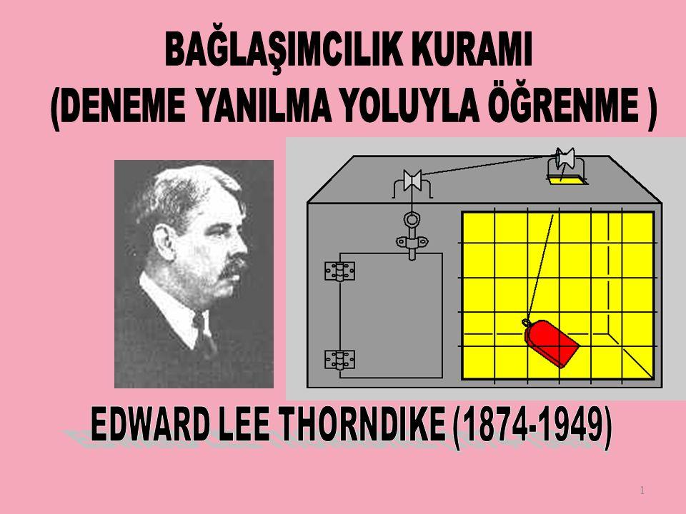 42 Thorndike'ın Eğitime İlişkin Görüşleri Eğitimin çıktıları nesnel olarak gözlenebilmeli, ölçülebilir olmalıdır.