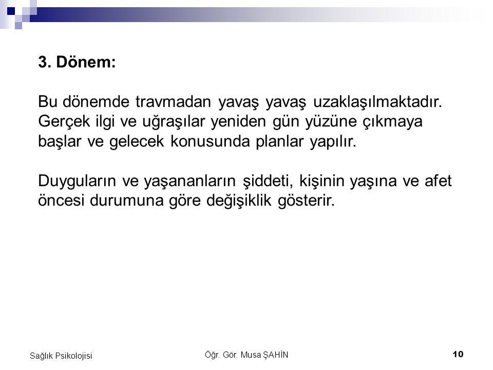 Öğr. Gör. Musa ŞAHİN10 Sağlık Psikolojisi 3.