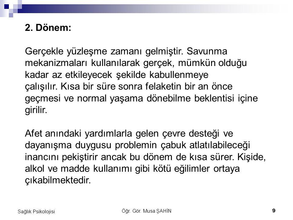 Öğr.Gör. Musa ŞAHİN10 Sağlık Psikolojisi 3.