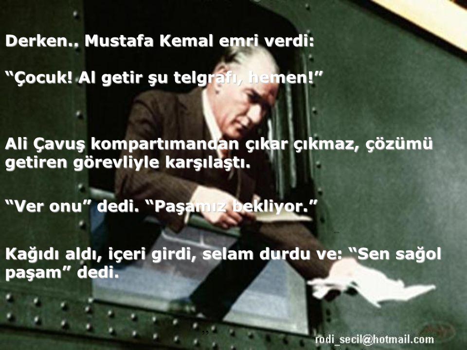 Mustafa Kemal usul usul anlatıyor.