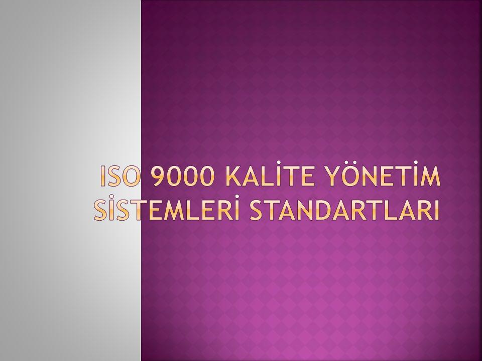  ISO 9004-2000: Performansın İyileştirilmesi için Klavuzdur.