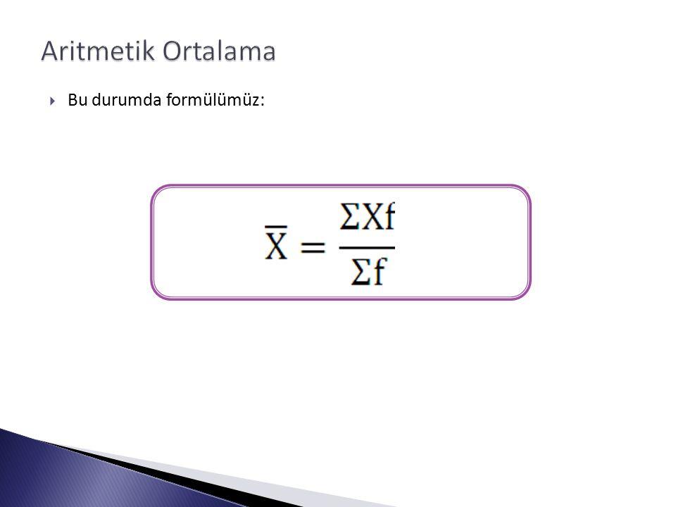  Bu durumda formülümüz: