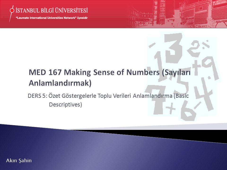 DERS 5: Özet Göstergelerle Toplu Verileri Anlamlandırma (Basic Descriptives) Akın Şahin