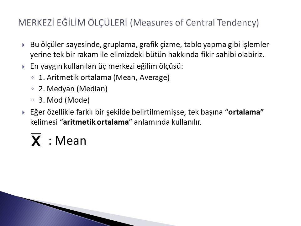  En çok kullanılan merkezi eğilim ölçüsüdür.