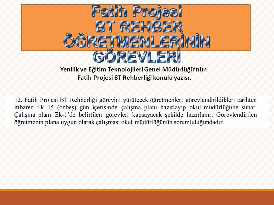 Yenilik ve Eğitim Teknolojileri Genel Müdürlüğü'nün Fatih Projesi BT Rehberliği konulu yazısı.