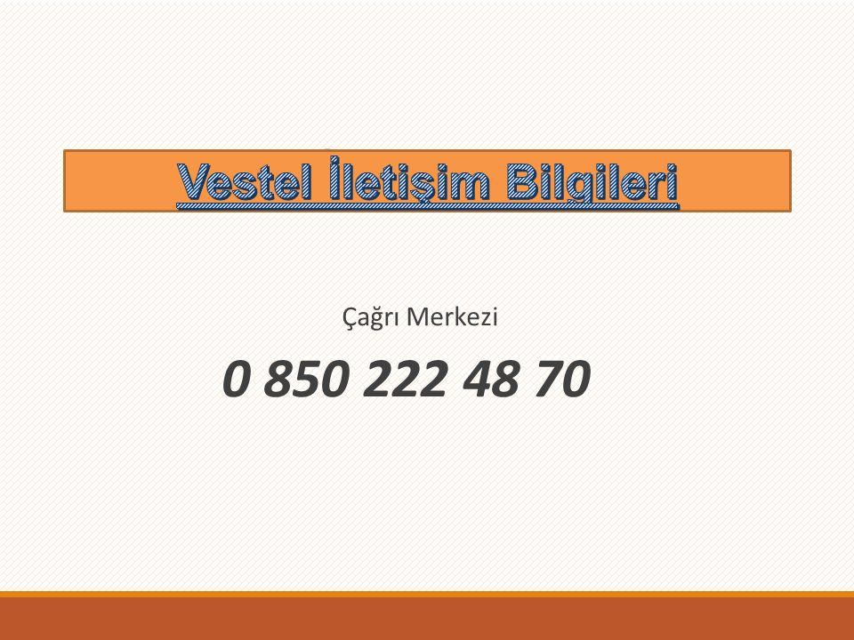 Vestel İletişim Bilgileri Çağrı Merkezi 0 850 222 48 70
