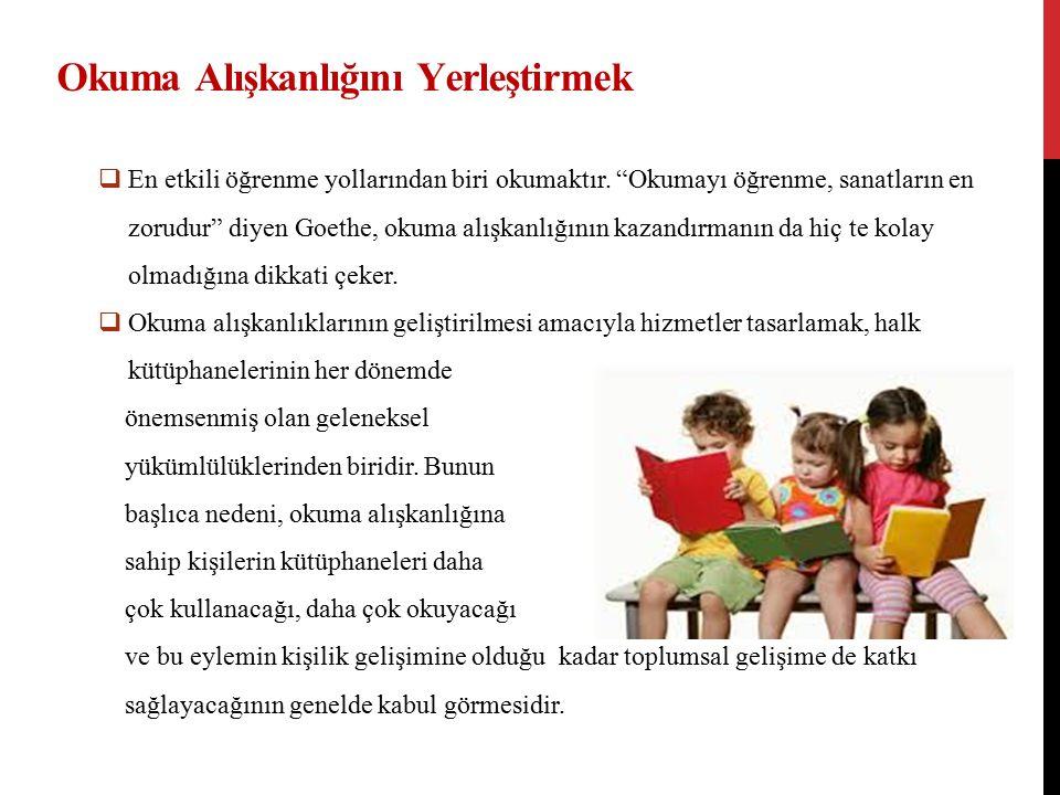 Okuma Alışkanlığını Yerleştirmek  En etkili öğrenme yollarından biri okumaktır.