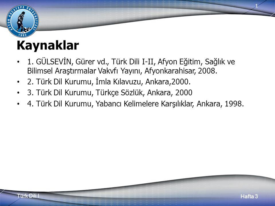 Türk Dili I Hafta 3 1 Kaynaklar 1.