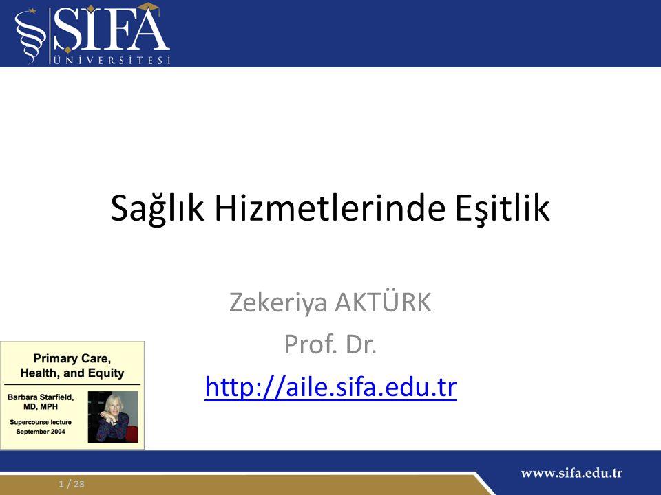 Sağlık Hizmetlerinde Eşitlik Zekeriya AKTÜRK Prof. Dr. http://aile.sifa.edu.tr / 231