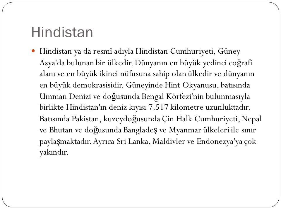 Hindistan Hindistan ya da resmî adıyla Hindistan Cumhuriyeti, Güney Asya da bulunan bir ülkedir.